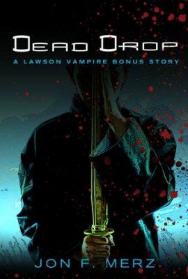 Dead Drop: A Lawson Vampire Bonus Story by Jon F. Merz