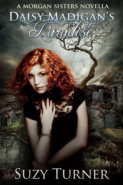 Daisy Madigan's Paradise by Suzy Turner
