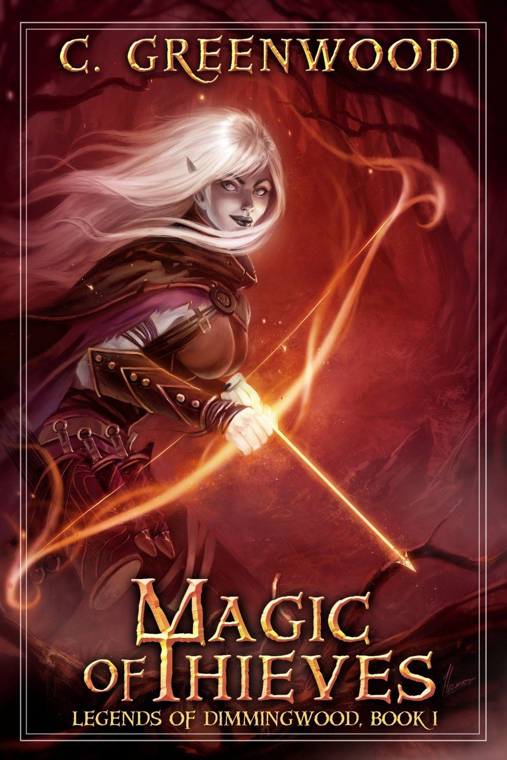 Magic of Thieves: Legends of Dimmingwood, Book 1 by C. Greenwood