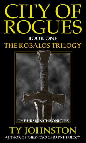 City of Rogues: Book 1 of the Kobalos Trilogy by Ty Johnston
