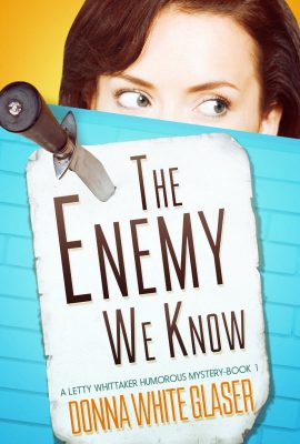 The Enemy We Know: A Letty Whittaker 12 Step Mystery by Donna White Glaser