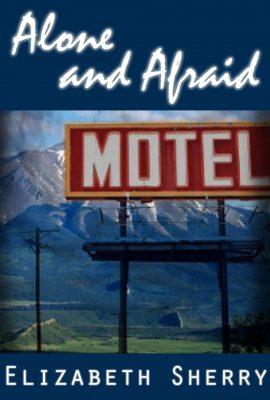 Alone and Afraid by Elizabeth Sherry
