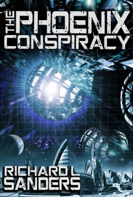 The Phoenix Conspiracy by Richard Sanders