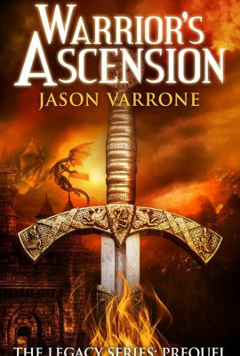 Warrior's Ascension: The Legacy Series: Prequel by Jason Varrone