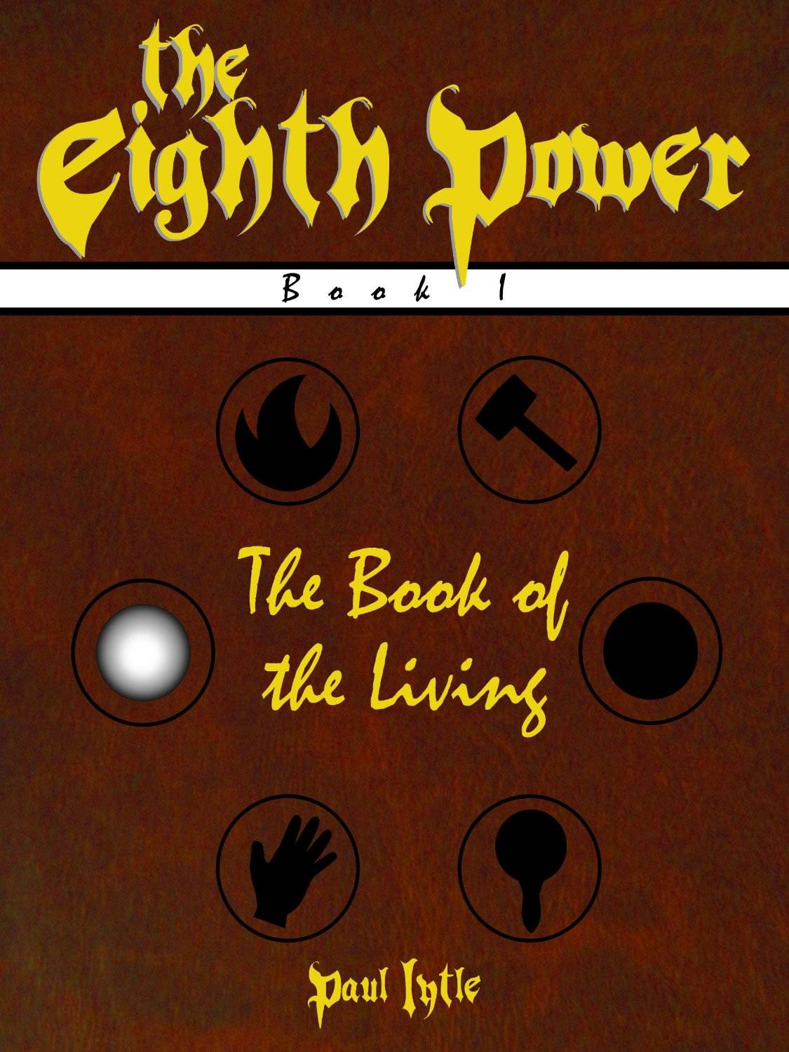 The Book of the Living, Book 1: The Eighth Power by Paul Lytle