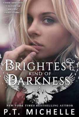 Brightest Kind of Darkness, Book 1 by P.T. Michelle