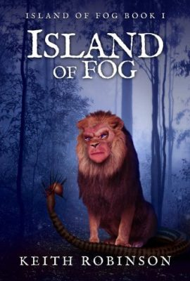 Island of Fog, Book 1 by Keith Robinson