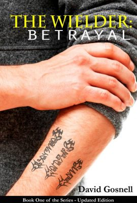 The Wielder: Betrayal by David Gosnell