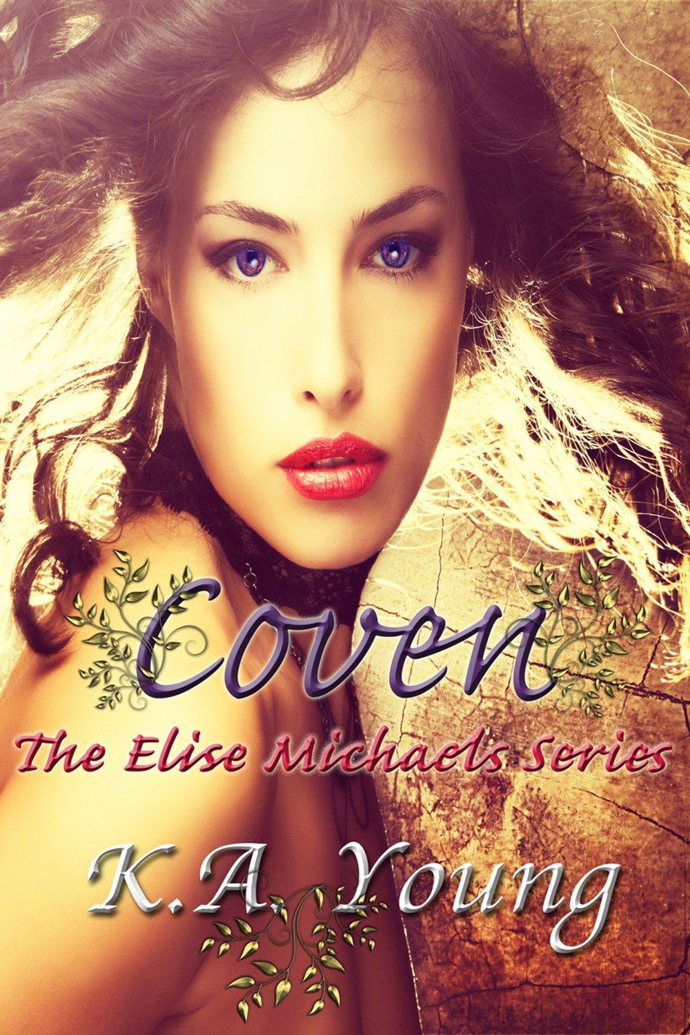 Coven (The Elise Michaels Series) by K.A. Young