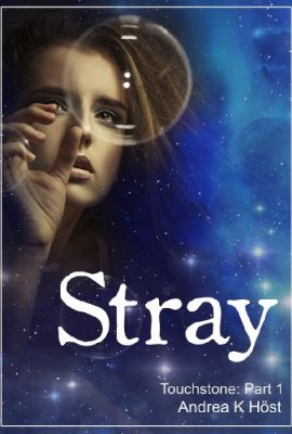 Stray: Touchstone, Part 1 by Andrea K Höst