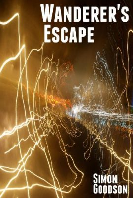 Wanderer's Escape, Book 1 by Simon Goodson