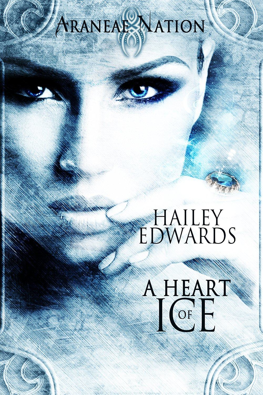 A Heart of Ice: Araneae Nation by Hailey Edwards