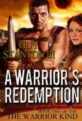 A Warrior's Redemption: The Warrior Kind, Book 1 by Guy Stanton III