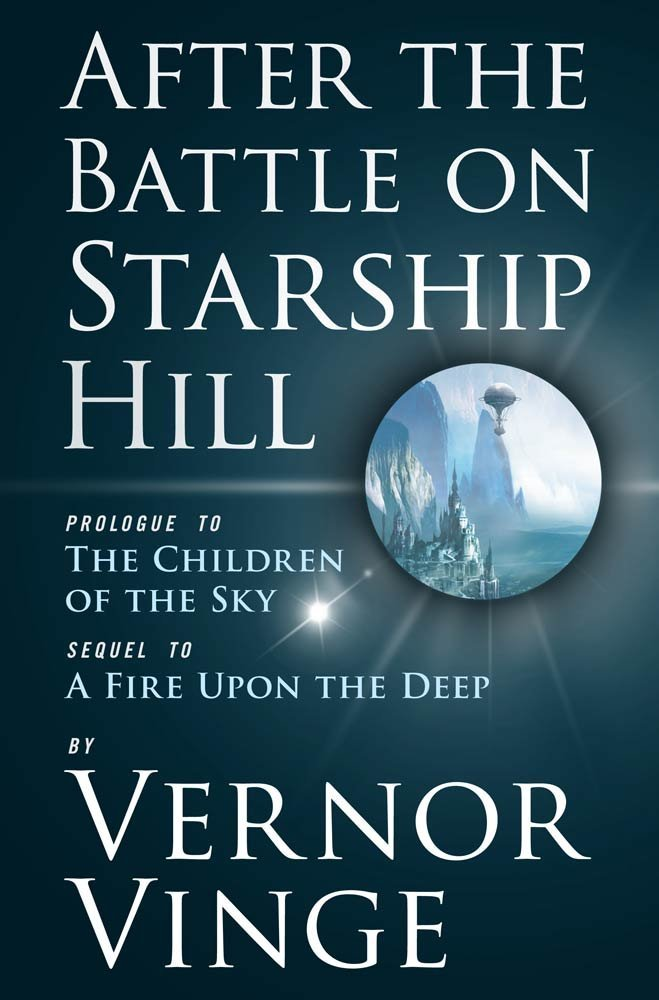 After the Battle on Starship Hill: Prologue to The Children of the Sky by Vernor Vinge