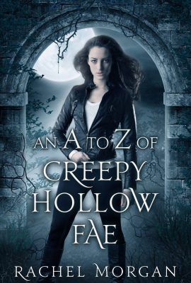 An A to Z of Creepy Hollow Fae by Rachel Morgan