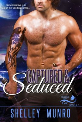 Captured & Seduced: House of the Cat, Book 1 by Shelley Munro