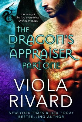 The Dragon's Appraiser, Part 1 by Viola Rivard