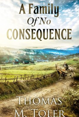 A Family Of No Consequence by Thomas Toler