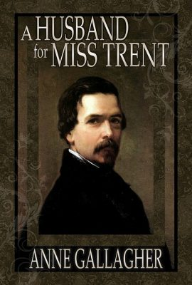 A Husband for Miss Trent by Anne Gallagher