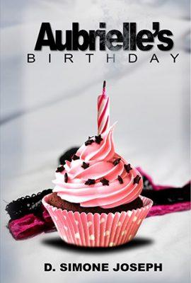 Aubrielle's Birthday by D Simone Joseph