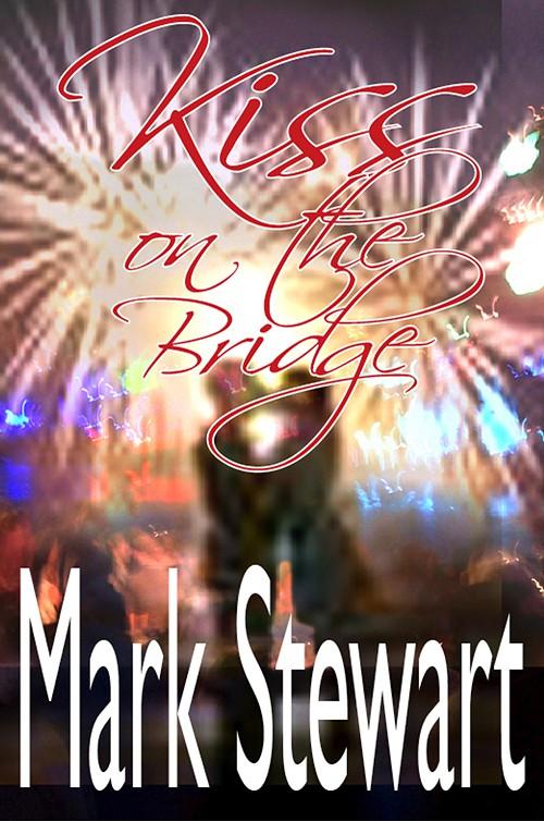 Kiss On The Bridge by Mark Stewart