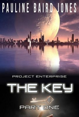 The Key: Project Enterprise, Part 1 by Pauline Baird Jones on eBook Blitz