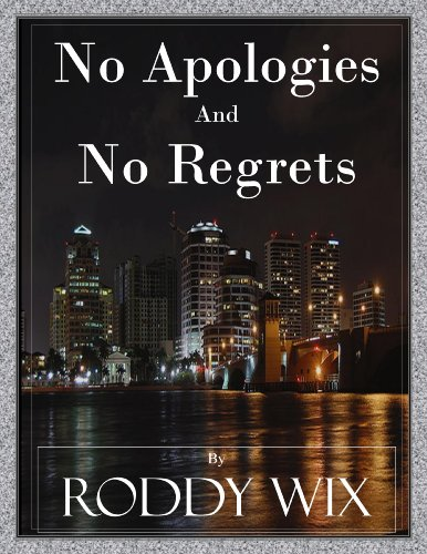 No Apologies and No Regrets by Roddy Wix