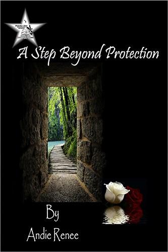 A Step Beyond Protection by Andie Renee