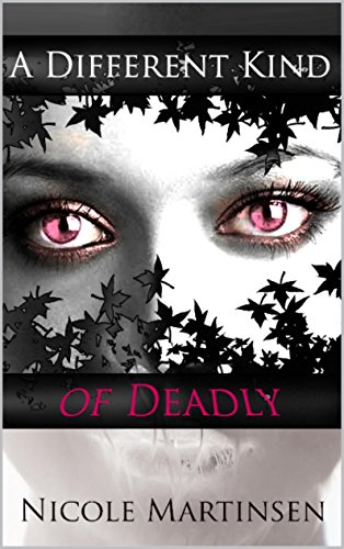 A Different Kind of Deadly by Nicole Martinsen