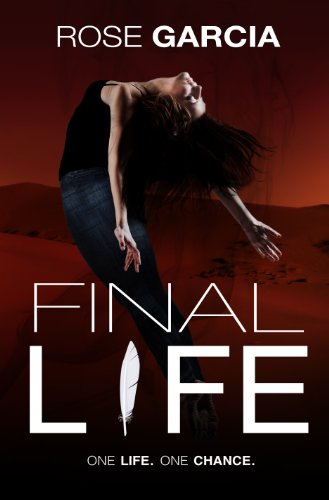 Final Life: Book One in the Transhuman Chronicles By Rose Garcia