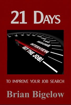 21 Days To Improve Your Job Search by Brian Bigelow