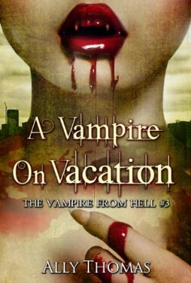 A Vampire On Vacation: Vampire from Hell Series, Part 3