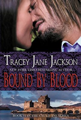 Bound by Blood: The Cauld Ane Series, Book 1  by Tracey Jane Jackson