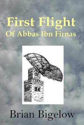 First Flight of Abbas Ibn Firnas by Brian Bigelow