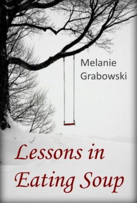 Lessons in Eating Soup by Melanie Grabowski