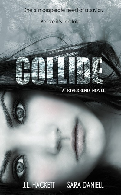 Collide by J.L. Hackett and Sara Daniell