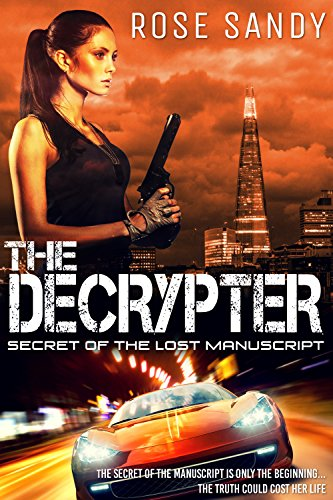 The Decrypter: Secret of the Lost Manuscript by Rose Sandy