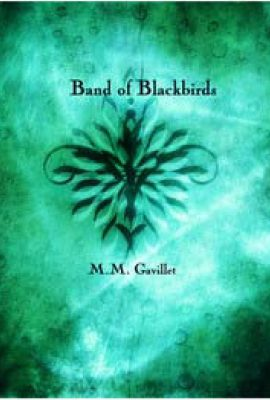 The 'Blackbird' Trilogy by M.M. Gavillet