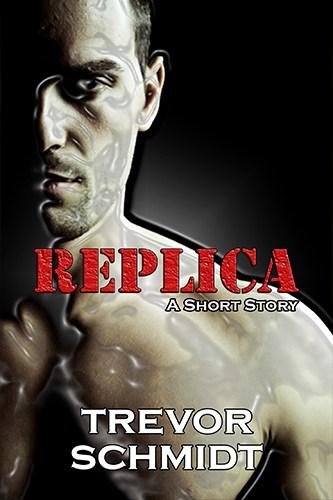 Replica: A Short Story by Trevor Schmidt