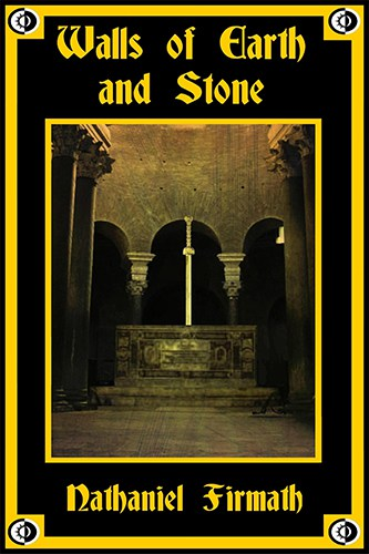 Walls of Earth and Stone by Nathaniel Firmath