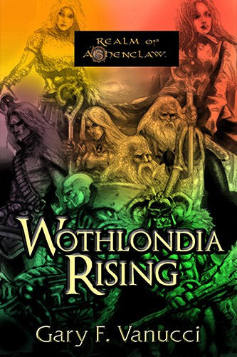 Wothlondia Rising: The Anthology by Gary F. Vanucci