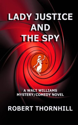 Lady Justice and the Spy by Robert Thornhill