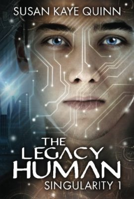 The Legacy Human by Susan Kaye Quinn