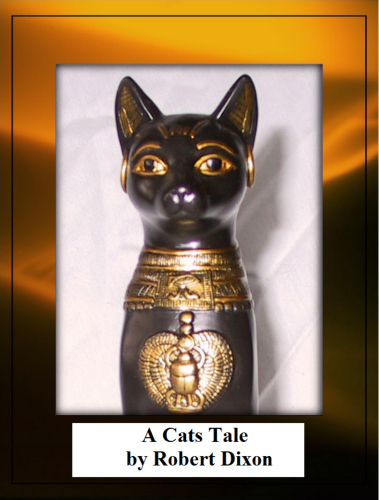 A Cats Tale by Robert Dixon
