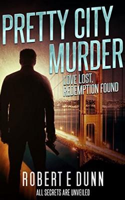 Pretty City Murder by Robert E. Dunn